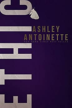 Ethic by [Antoinette, Ashley]