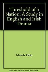 Threshold of a Nation: A Study in English and Irish Drama