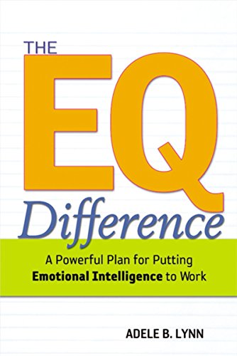 The EQ Difference: A Powerful Plan for Putting Emotional Intelligence to Work