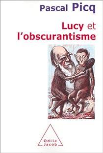 Lucy et l'obscurantisme par Picq