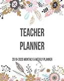 Teacher Planner 2019-2020 Monthly & Weekly Planner: Weekly & Monthly View Planner, Organizer & Diary