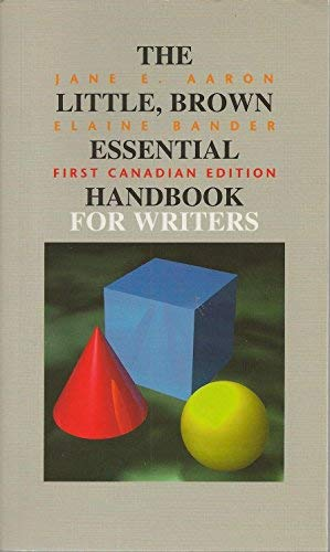 Little, Brown Essential Handbook for Writers, The: First Canadian Edition