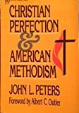 Christian Perfection and American Methodism, John L. Peters, 0310312418
