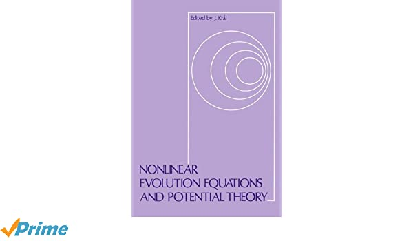 nonlinear evolution equations and potential theory kral j