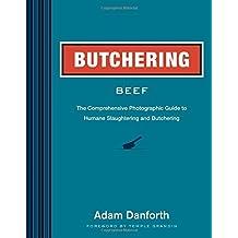 Butchering Beef by Adam Danforth (25-Feb-2014) Paperback