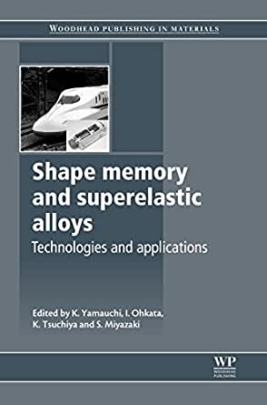 applications of shape memory alloys in Field of shape memory alloys has left a clear and lasting mark on my research   tial for deployment actuators, the number of applications of sma-based actuators.