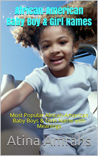 Search : African-American Baby Boy & Girl Names: Most Popular African-American Baby Boys & Girls Name with Meanings