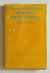 Admin Of Egypt In Old Kingdom: Highest Offices and Their Holders (Studies in Egyptology)