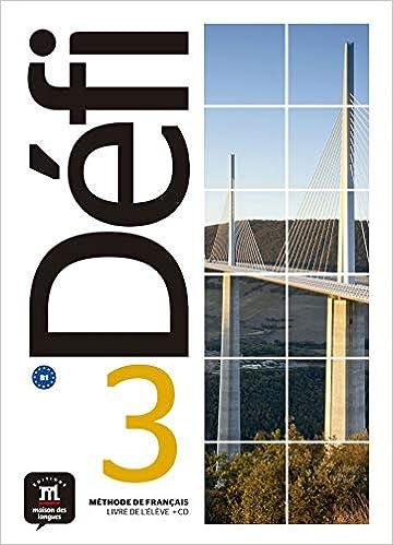 Amazon Fr Methode De Francais Defi 3 B1 Livre De L Eleve
