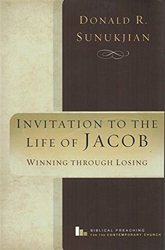 Invitation to the Life of Jacob: Winning Through Losing (Biblical Preaching for the Contemporary Church)