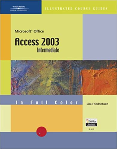 CourseGuide: Microsoft Office Access 2003-Illustrated