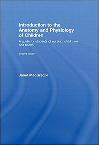 Introduction to the Anatomy and Physiology of Children: A Guide for ...