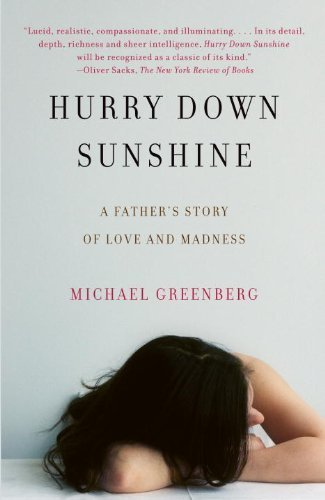 Hurry Down Sunshine: A Father's Story of Love and Madness by Michael Greenberg (2009-09-08)