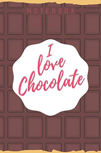 notebook I love chocolate: 180 pages 6' x 9' ()