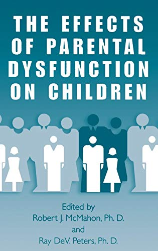 The Effects of Parental Dysfunction on Children (Effects Of Dysfunctional Families On Child Development)