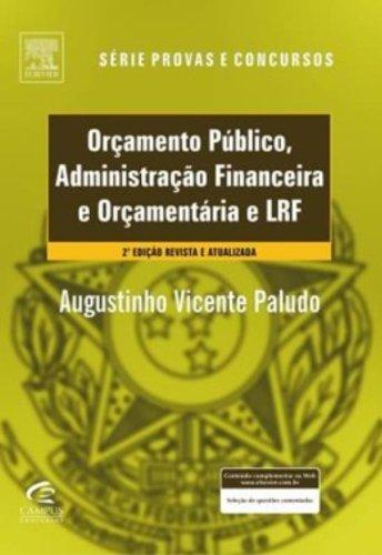 Orçamento Publico E Administraçao Financeira E Orçamentaria E LRF. Teoria E Questoes