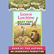 Magic Tree House, Book 11: Lions at Lunchtime | Mary Pope Osborne