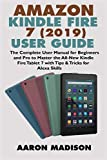 AMAZON KINDLE FIRE 7 (2019) USER GUIDE: The