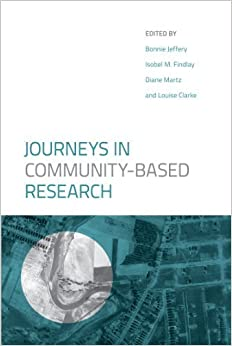 Journeys in Community-Based Research by Jeffery, Bonnie, Findlay, Isobel M., Martz, Diane, Clarke, L (2015)