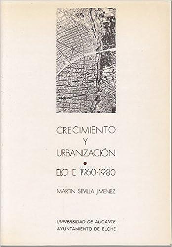 Amazon.com: Crecimiento y urbanización: Elche, 1960-1980 ...