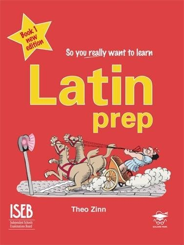 Latin Prep: Book 1: A Textbook for Common Entrance (So You Really Want to Learn)