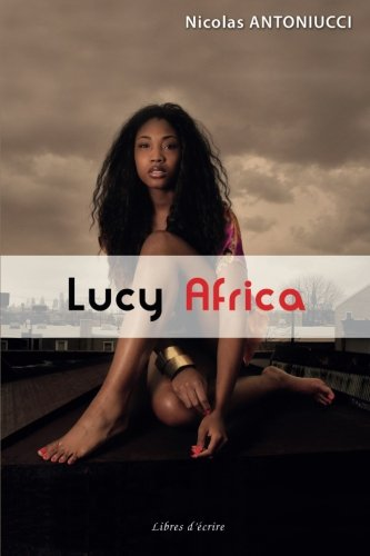 Lucy Africa (French Edition) by Libres d'écrire
