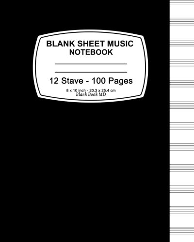 Sheet Music Cover (Blank Sheet Music Notebook: Black Cover, Music Manuscript Paper,Staff Paper,Musicians Notebook 8 x 10,100 Pages)