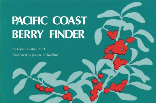 Pacific Coast Berry Finder: A Pocket Manual for Identifying Native Plants with Fleshy Fruits (Nature Study - Finder Store 02