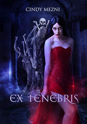 Ex Tenebris: A Dark Fantasy (Nëphyr Book 1)