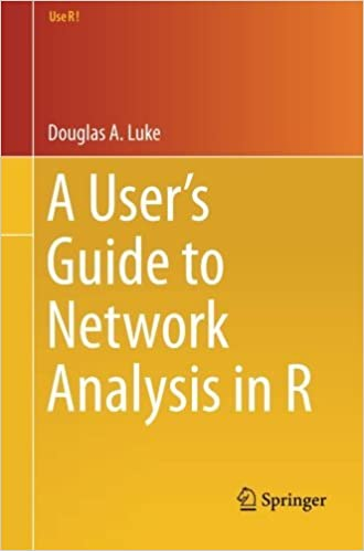 A User's Guide to Network Analysis in R by Douglas A. Luke (2016-01-06)