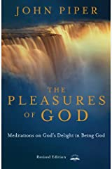 The Pleasures of God: Meditations on God's Delight in Being God Kindle Edition