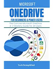 MICROSOFT ONEDRIVE FOR BEGINNERS & POWER USERS: The Concise Microsoft OneDrive A-Z Mastery Guide for All Users