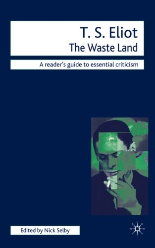 T.S. Eliot - The Waste Land (Readers' Guides to Essential Criticism)