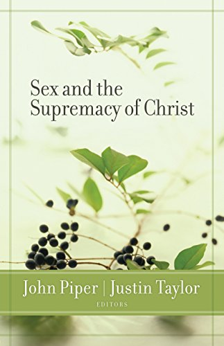 Sex and the Supremacy of Christ
