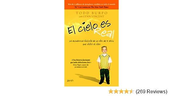 Amazon.com: El cielo es real: La asombrosa historia de un niño de 4 años que visitó el cielo (Spanish Edition) eBook: Todd Burpo, Lynn Vincent: Kindle Store