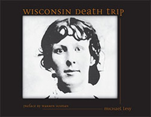 Wisconsin Death Trip by Michael Lesy (2000-01-30)
