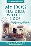 My Dog Has Died: What Do I Do?: Making Decisions