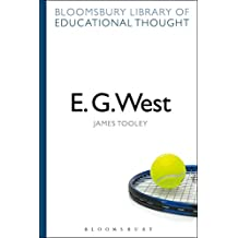 E. G. West (Bloomsbury Library of Educational Thought) (English Edition)