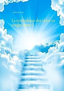 La symbolique des rêves en songes, tome 2 par Poyet