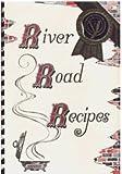 River Road Recipes I, Junior League of Baton Rouge, 0961302607