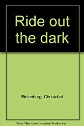 Ride out the dark
