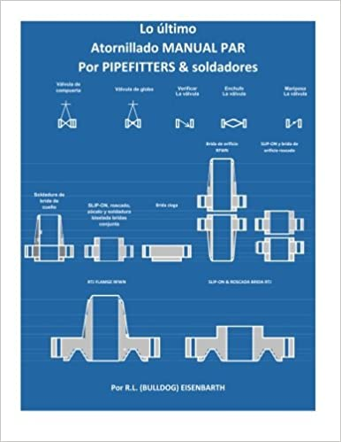 La Ultimate MANUAL DE PAR DE EMPERNADO PIPEFITTERS y soldadores (Spanish Edition): Rick (Bulldog) Eisenbarth, RL (Bulldog) Eisenbarth: 9781534734197: ...