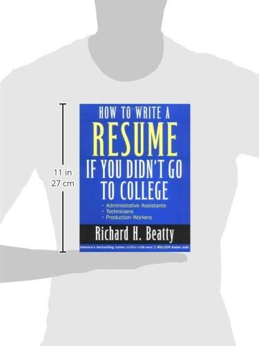 how to write a resume if you didn t go to college richard h beatty