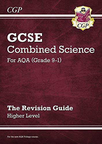 (New Grade 9-1 GCSE Combined Science: AQA Revision Guide - Higher (CGP GCSE Combined Science 9-1 Revision))