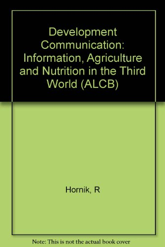 Development Communication: Information, Agriculture and Nutrition in the Third World (ALCB)