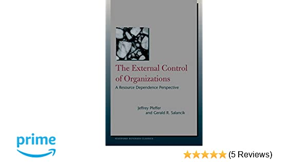 the external control of organizations a resource dependence perspective stanford business classics