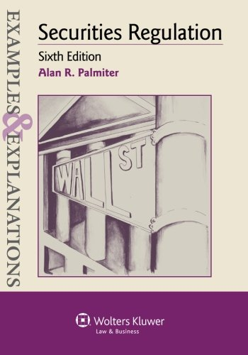 Examples & Explanations: Securities Regulation, Sixth Edition