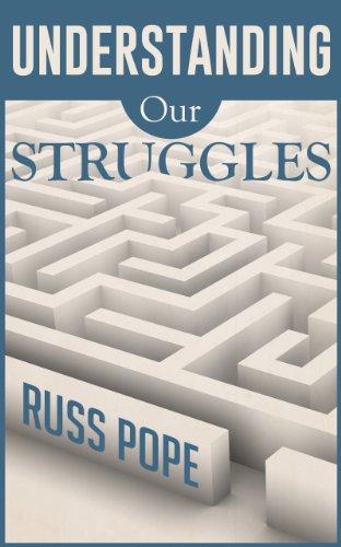 Understanding Our Struggles