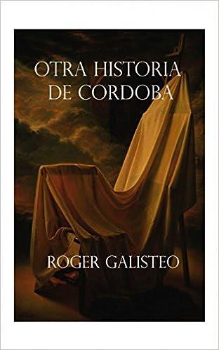 Audiolibros gratis para descargar en mp3 Otra historia de Córdoba PDF PDB CHM