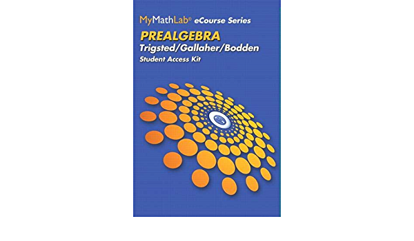 MyLab Math eCourse for Trigsted/Bodden/Gallaher Prealgebra -- Access Card -- PLUS Guided Notebook (Trigsted MyLab Math Series)